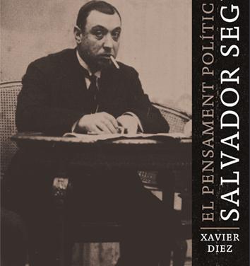 """[Ressenya] """"El pensament polític de Salvador Seguí"""" de Xavier Diez"""