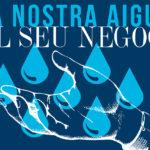 """[Lluites] El """"món empresarial i l'aigua"""""""