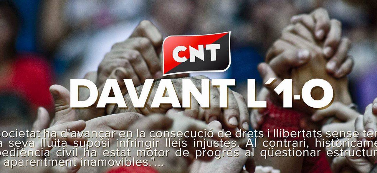 CNT DAVANT L'1-O. Enfront de la repressió, defensar els drets i llibertats.