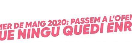 [Comunicat] Primer de maig 2020: passem a l'ofensiva! Que ningú quedi enrere!